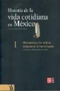 Portada de HISTORIA DE LA VIDA COTIDIANA EN MEXICO : MESOAMERICA Y LOS AM BITOS INDIGENAS DE LA NUEVA ESPAÑA