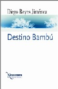 Portada de DESTINO BAMBU