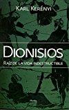 Portada de DIONISIOS: RAIZ DE LA VIDA INDESTRUCTIBLE (2ª ED.)
