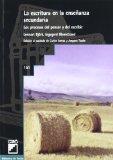 Portada de LA ESCRITURA EN LA ENSEÑANZA SECUNDARIA: LOS PROCESOS DEL PENSAR Y DEL ESCRIBIR