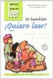 Portada de YO TAMBIEN ¡QUIERO LEER! : GA, GO, GU, GUE, GUI, F, LL, Y , Z, CE, CI