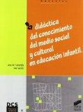 Portada de DIDACTICA DEL CONOCIMIENTO DEL MEDIO SOCIAL Y CULTURAL EN EDUCACION INFANTIL