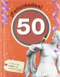 Portada de ¡FELICIDADES! 50: EL LIBRO DE LAS MUJERES QUE CUMPLEN 50 AÑOS