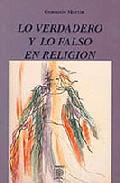 Portada de LO VERDADERO Y LO FALSO EN RELIGION
