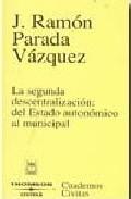 Portada de SEGUNDA DESCENTRALIZACION DEL ESTADO AUTONOMICO MUNICIPAL