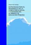 Portada de ESTRATEGIAS PARA EL DESARROLLO DE LA COMPETENCIA SOCIAL Y CIUDADANA DEL ALUMNADO DE EDUCACIÓN PRIMARIA