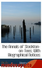 Portada de THE ANNALS OF STOCKTON-ON-TEES; WITH BIOGRAPHICAL NOTICES