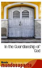 Portada de IN THE GUARDIANSHIP OF GOD