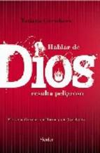 Portada de HABLAR DE DIOS RESULTA PELIGROSO (3ª ED.)