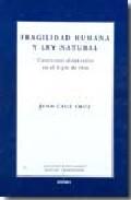 Portada de FRAGILIDAD HUMANA Y LEY NATURAL: CUESTIONES DISPUTADAS EN EL SIGLO DE ORO