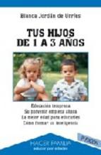 Portada de TUS HIJOS DE 1 A 3 AÑOS (3ª ED.)