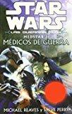 Portada de STAR WARS: LAS GUERRAS CLON: MEDSTAR I: MEDICOS DE GUERRA