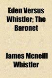 Portada de EDEN VERSUS WHISTLER; THE BARONET