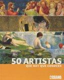Portada de 50 ARTISTAS QUE HAY QUE CONOCER