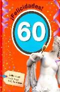 Portada de ¡FELICIDADES! 60: EL LIBRO DE LAS MUJERES QUE CUMPLEN 60 AÑOS