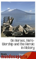 Portada de ON HEROES, HERO-WORSHIP AND THE HEROIC IN HISTORY
