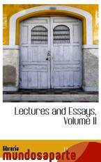 Portada de LECTURES AND ESSAYS, VOLUME II