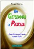 Portada de DE GETSEMANI A PASCUA: ENCUENTROS Y CONVIVENCIAS SOBRE LA PASION