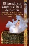 Portada de EL LETRADO SIN CARGO Y EL BAUL DE BAMBU: ANTOLOGIA DE RELATOS CHINOS DE LAS DINASTIAS TANG Y SONG