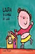 Portada de LAURA SE CAMBIA DE CASA