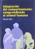 Portada de ADAPTACION DEL COMPORTAMIENTO: COMPRENDIENDO AL ANIMAL HUMANO