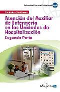 Portada de ATENCION DEL AUXILIAR DE ENFERMERIA EN LAS UNIDADES DE HOSPITALIZACION. SEGUNDA PARTE