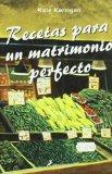 Portada de RECETAS PARA UN MATRIMONIO PERFECTO