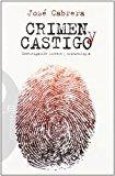 Portada de CRIMEN Y CASTIGO: INVESTIGACION FORENSE Y CRIMINOLOGIA