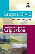 Portada de GRUPOS D Y E DE LA DIPUTACION DE GUIPUZCOA: TEMARIO COMUN Y TEST