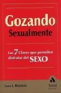 Portada de GOZANDO SEXUALMENTE: LAS 7 CLAVES QUE PERMITEN DISFRUTAR DEL SEXO