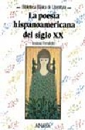 Portada de LA POESIA HISPANOAMERICANA DEL SIGLO XX