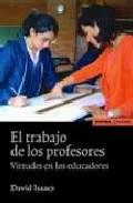Portada de EL TRABAJO DE LOS PROFESORES: VIRTUDES EN LOS EDUCADORES