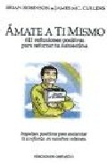 Portada de AMATE A TI MISMO: 611 REFLEXIONES POSITIVAS PARA REFORZAR TU AUTOESTIMA