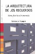 Portada de LA ARQUITECTURA DE LOS RECUERDOS: COMO FUNCIONA LA MEMORIA