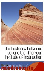 Portada de THE LECTURES DELIVERED BEFORE THE AMERICAN INSTITUTE OF INSTRUCTION
