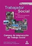Portada de TRABAJADOR SOCIAL: CAMPOS DE INTERVENCION DEL TRABAJO SOCIAL: TEMARIO PARA LA PREPARACION DE OPOSICIONES