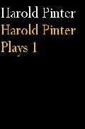Portada de HAROLD PINTER: PLAYS 1