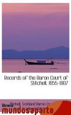Portada de RECORDS OF THE BARON COURT OF STITCHELL, 1655-1807