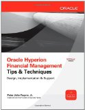 Portada de ORACLE HYPERION FINANCIAL MANAGEMENT TIPS AND TECHNIQUES: DESIGN, IMPLEMENTATION & SUPPORT (OSBORNE ORACLE PRESS SERIES)