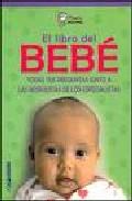Portada de EL LIBRO DEL BEBE: TODAS TUS PREGUNTAS JUNTO A LAS RESPUESTAS DE LOS ESPECIALISTAS