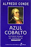 Portada de AZUL COBALTO: HISTORIA IMPOSIBLE DEL MARQUES DE SARGADELOS