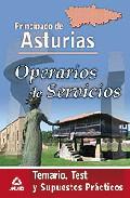 Portada de OPERARIOS DE SERVICIOS DEL PRINCIPADO DE ASTURIAS: TEMARIO, TEST Y SUPUESTOS PRACTICOS