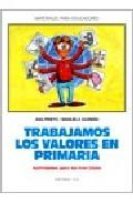 Portada de TRABAJAMOS LOS VALORES EN PRIMARIA: ACTIVIDADES PARA LOS TRES CICLOS