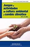 Portada de JUEGOS Y ACTIVIDADES DE CULTURA AMBIENTAL Y CAMBIO CLIMATICO DE 8A 12 AÑOS