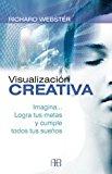 Portada de VISUALIZACION CREATIVA: IMAGINA, LOGRA TUS METAS Y CUMPLE TODOS TUS SUEÑOS