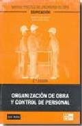 Portada de MANUAL PRACTICO DEL ENCARGADO DE OBRA: ORGANIZACION DE OBRA Y CONTROL DE PERSONAL