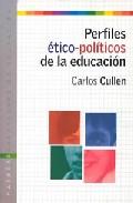 Portada de PERFILES ETICO-POLITICOS DE LA EDUCACION