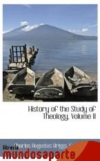 Portada de HISTORY OF THE STUDY OF THEOLOGY, VOLUME II