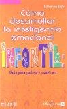Portada de COMO DESARROLLAR LA INTELIGENCIA EMOCIONAL INFANTIL: GUIA PARA PADRES Y MAESTROS