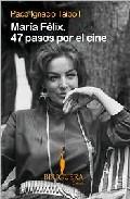 Portada de MARIA FELIX: 47 PASOS POR EL CINE